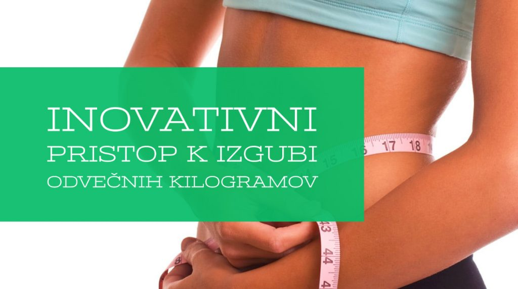 INOVATIVNI PRISTOP K IZGUBI ODVEČNIH KILOGRAMOV. Ko hujšanje postane enostavno in na enostaven način izgubite odvečne kilograme in čezmerno telesno težo.